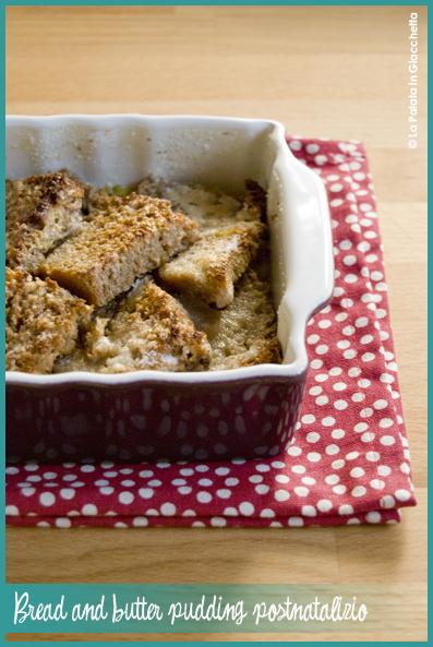 Bread and butter pudding postnatalizio
