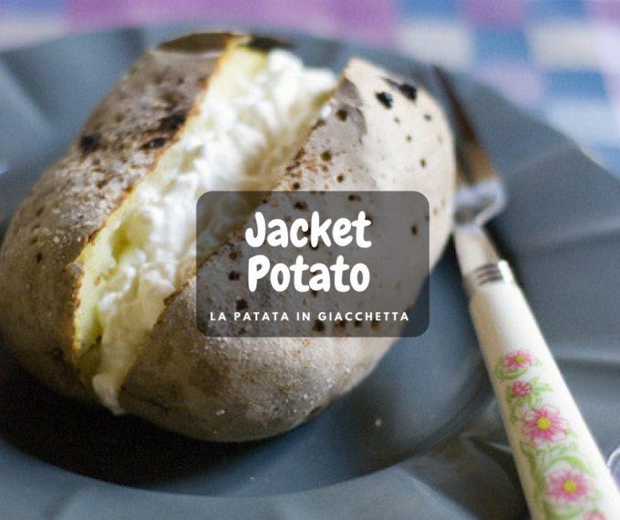 Foto di copertina dell'articolo con la ricetta della Jacket Potato (chiamata anche Patata in Giacchetta)