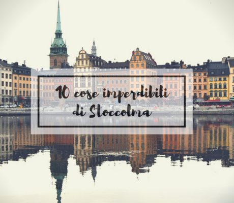 10 cose imperdibili di Stoccolma