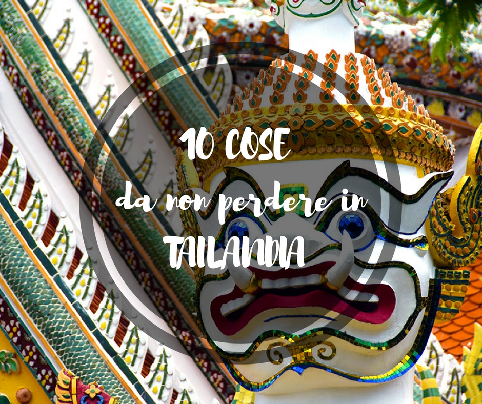 10 cose da non perdere in Thailandia