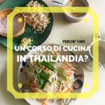 Perché fare un corso di cucina in Thailandia in una scuola di Chiang Mai?