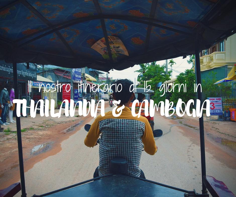 Il nostro itinerario di 15 giorni in Thailandia e Cambogia