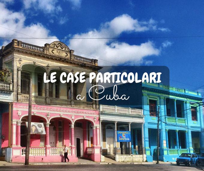 Le case particolari a Cuba