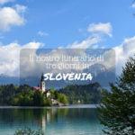 Itinerario tre giorni slovenia Lago Bled