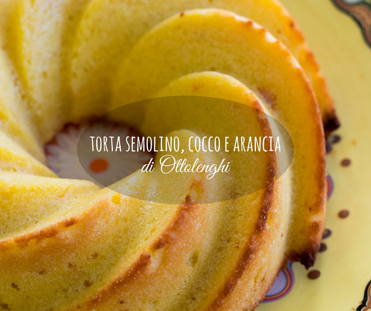 Torta semolino, cocco e arancia di Ottolenghi