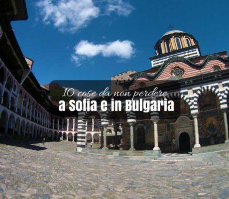10 cose da non perdere a Sofia e in Bulgaria