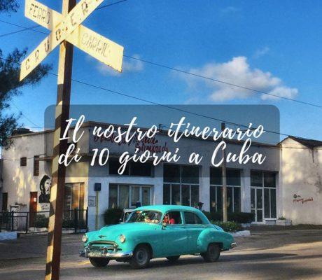 Il nostro itinerario di 10 giorni a Cuba