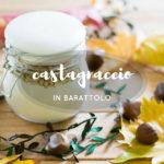 Castagnaccio in barattolo