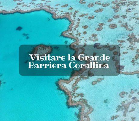 visitare la grande barriera corallina australiana